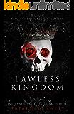 Lawless Kingdom: A Dark Romance (Reign & Ruin Book 1)