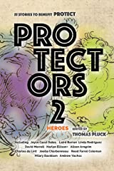 Protectors 2: Heroes (Protectors Anthologies) Kindle Edition