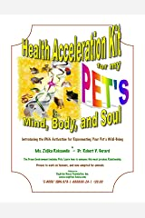Health Acceleration Kit for My Pet's Mind, Body and Soul: Introducing the DNA Activation for Rejuvenating Your Pet's Well-Being Kindle Edition