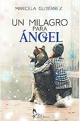 Un Milagro Para Ángel : Relato Corto Edición Kindle