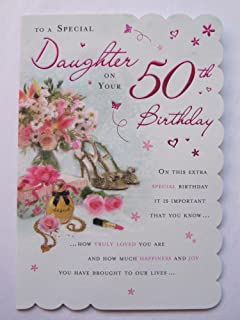 STUNNING TOP RANGE BEAUTIFULLY WORDED DAUGHTER FIFTY 50TH BIRTHDAY GREETING