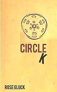 Circle K: A Short Story