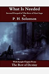 What Is Needed: Prequel 2 of The Bow of Hart Saga Kindle Edition