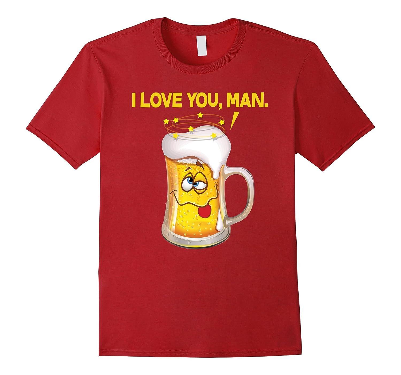417f47ba Drinking T-shirt, Beer Mug, I Love You Man, Beer Drinker Tee-CL ...