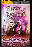 Rising Moon (The Succubus Moon Book 3)