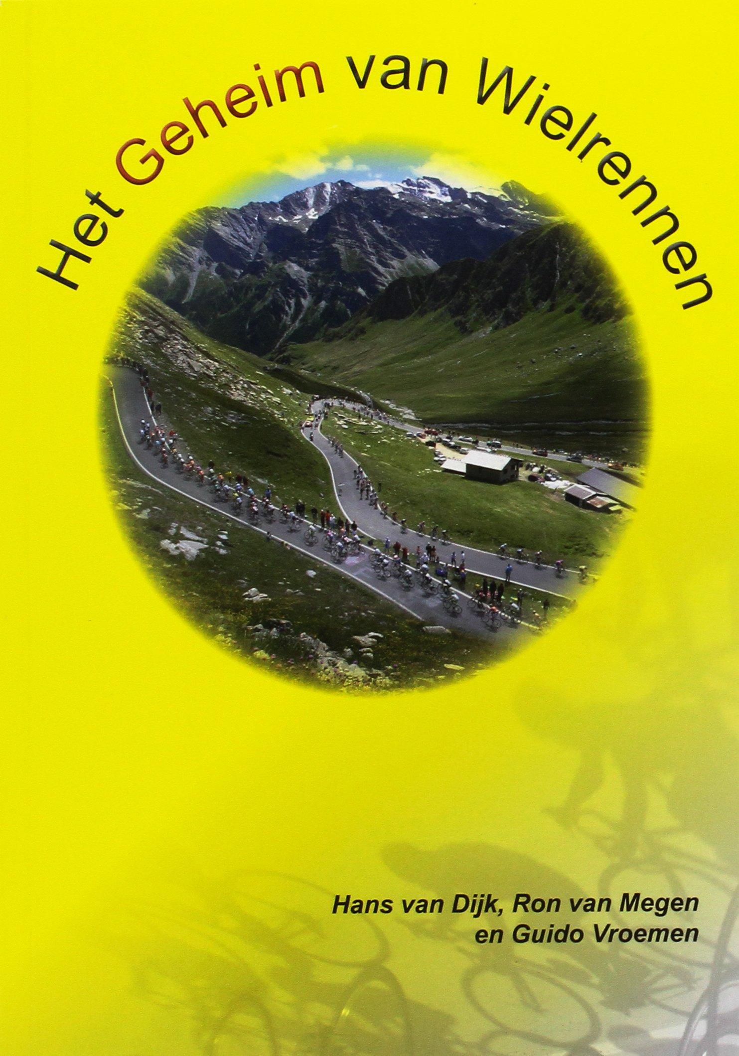 Het geheim van wielrennen: Amazon.es: Dijk, Hans van, Megen ...