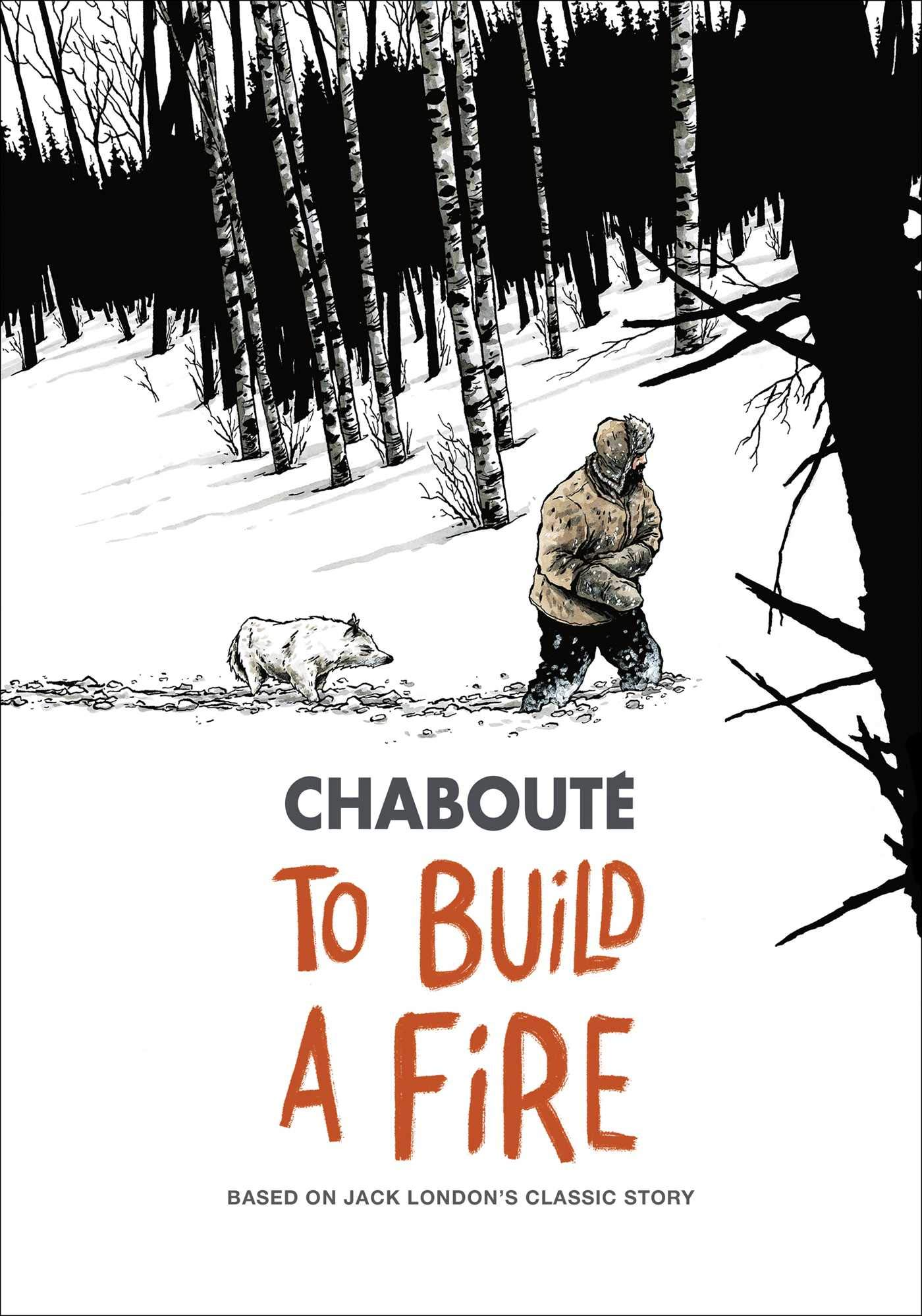 To Build a Fire: Based on Jack London's Classic Story pdf epub