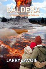 Caldera: A Yellowstone Park thriller Kindle Edition