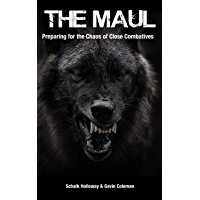 The Maul: Preparing for the Chaos of Close Combatives (English Edition)