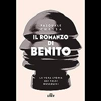 Il romanzo di Benito: La vera storia dei falsi Mussolini