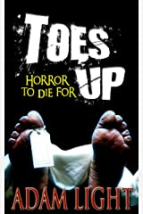 Toes Up: Horror To Die For Kindle Edition
