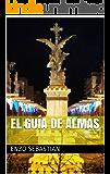 El guía de almas (Spanish Edition)