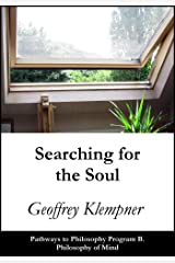 Searching for the Soul: Pathways Program B. Philosophy of Mind Kindle Edition