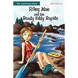 Riley Mae and the Ready Eddy Rapids (Faithgirlz / The Good News Shoes Book 2)