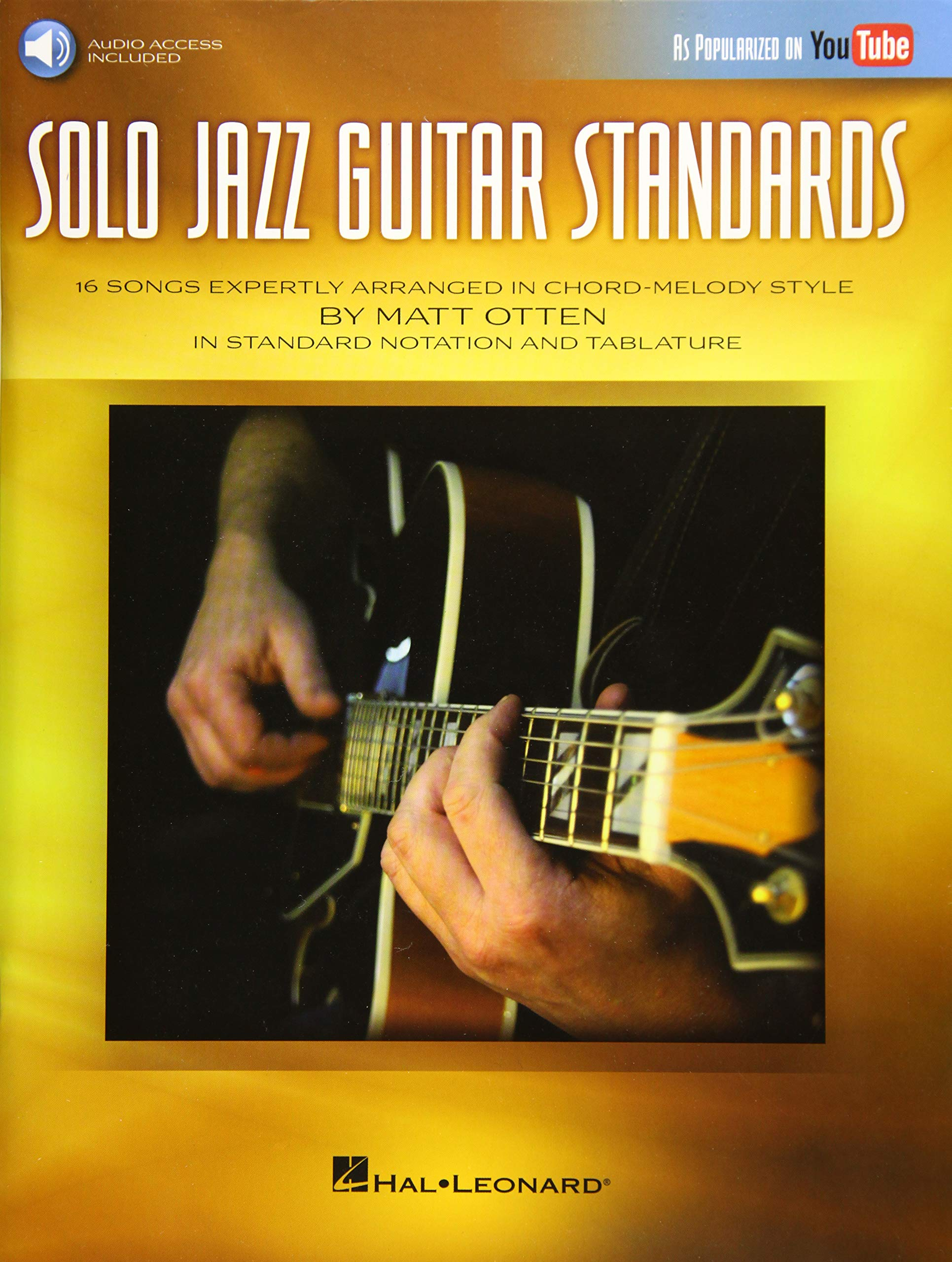 Solo Jazz Guitar Standards: 16 Songs Expertly Arranged in Chord ...