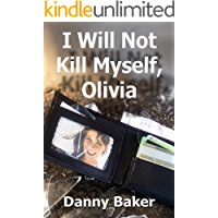 I Will Not Kill Myself, Olivia (Kindle Edition)