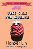 Bake Sale for Murder (The Pink Cupcake Mysteries Book 7)
