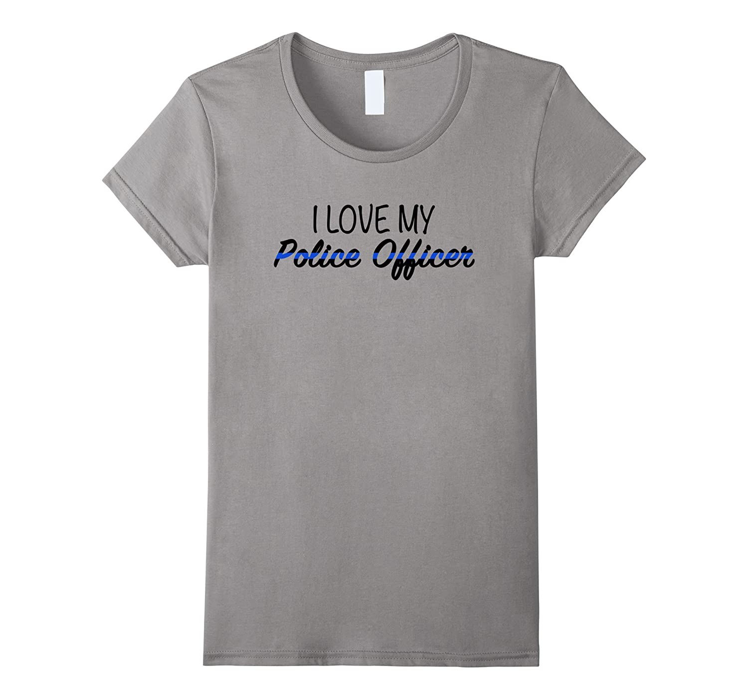 Womens I Love My Police Officer Thin Blue Line T-Shirt-CL