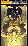 Mein Gott, meine Göttin: Von Göttern und Menschen