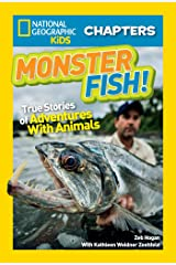 National Geographic Kids Chapters: Monster Fish!: True Stories of Adventures With Animals (NGK Chapters) Kindle Edition
