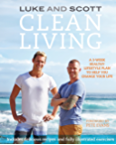 Clean Living: A 3-week healthy lifestyle plan to help you change your life (The Clean Living Series Book 1)