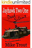 Dead Silent (Jayhawk Two One Book 4)
