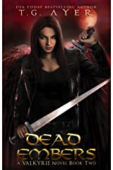 Dead Embers (A Valkyrie Novel - Book 2) (The Valkyrie Series) Kindle Edition