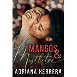 Mangos and Mistletoe: A Foodie Holiday Novella