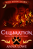 Celebration: Shifters, Holidays, & Secret Babies (Blue Moon Saloon Book 6)