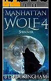 Manhattan Wolf 4: Shimmer (MW)