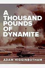 A Thousand Pounds of Dynamite (Kindle Single) Kindle Edition