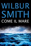 Come il mare (La Gaja scienza Vol. 9) (Italian Edition)