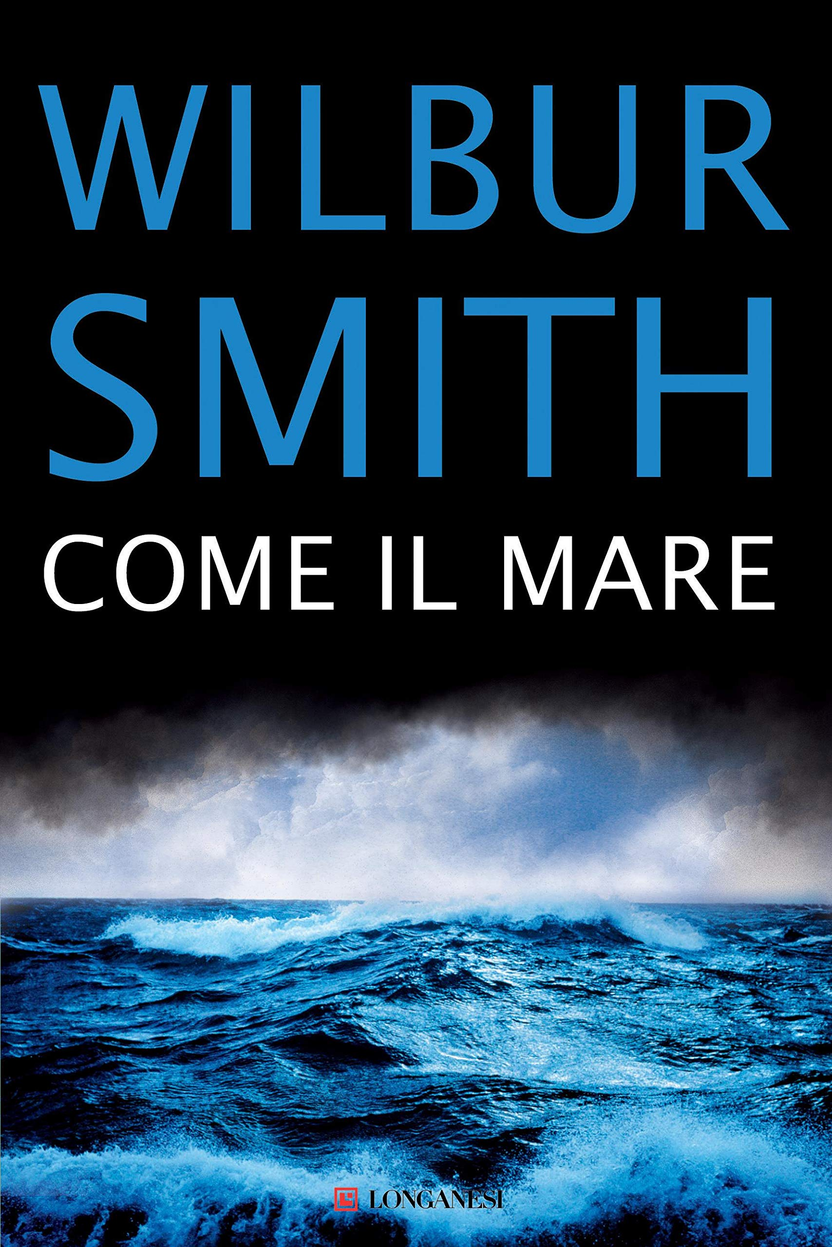 Come il mare (La Gaja scienza Vol. 9) (Italian Edition) por Wilbur Smith