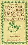 Dizionario di alchimia e di chimica antiquaria. Paracelso