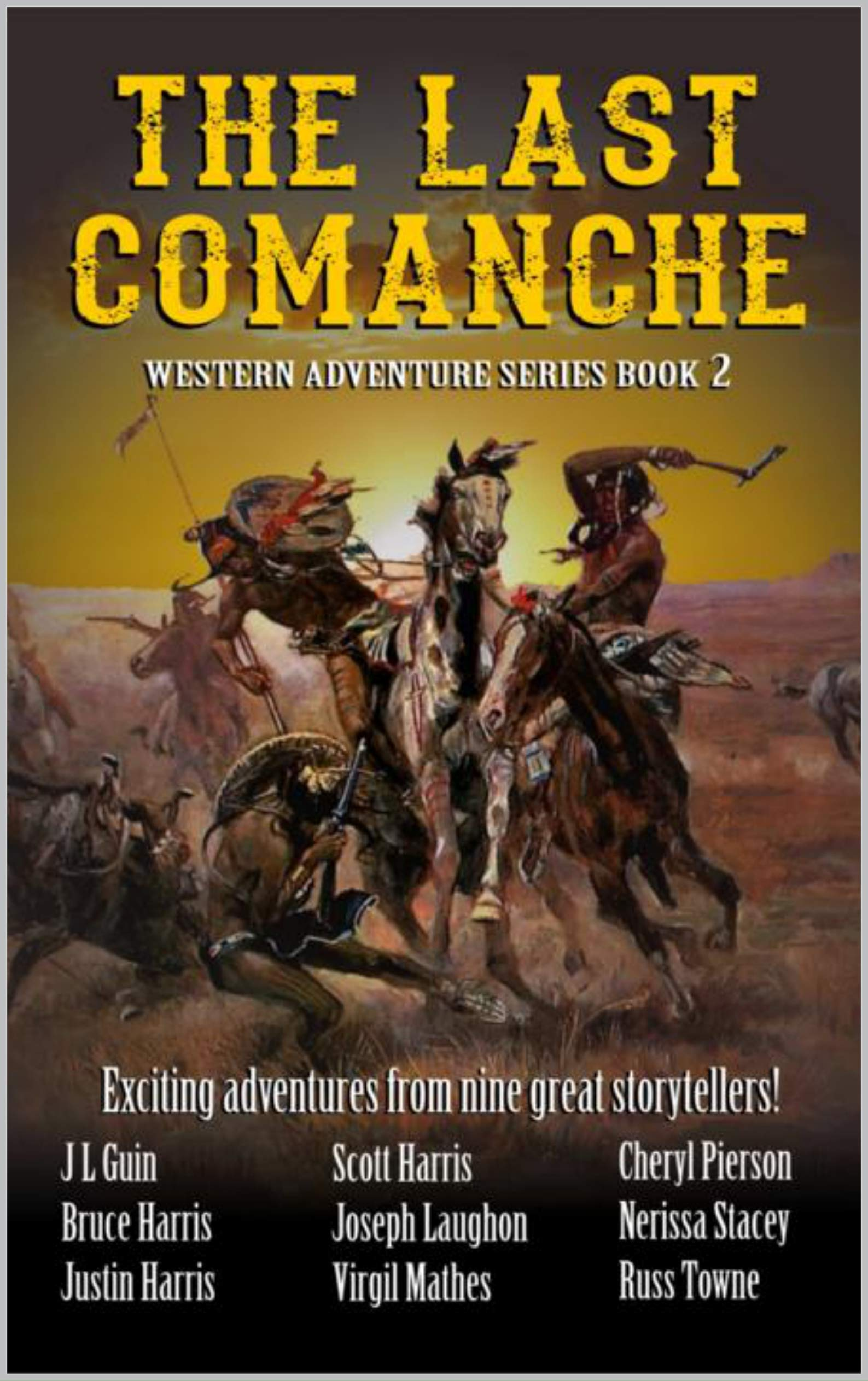A Classic Western: The Last Comanche: Exciting Adventures From Nine Great Storytellers (Western Adventures Series Book 2) (English Edition)