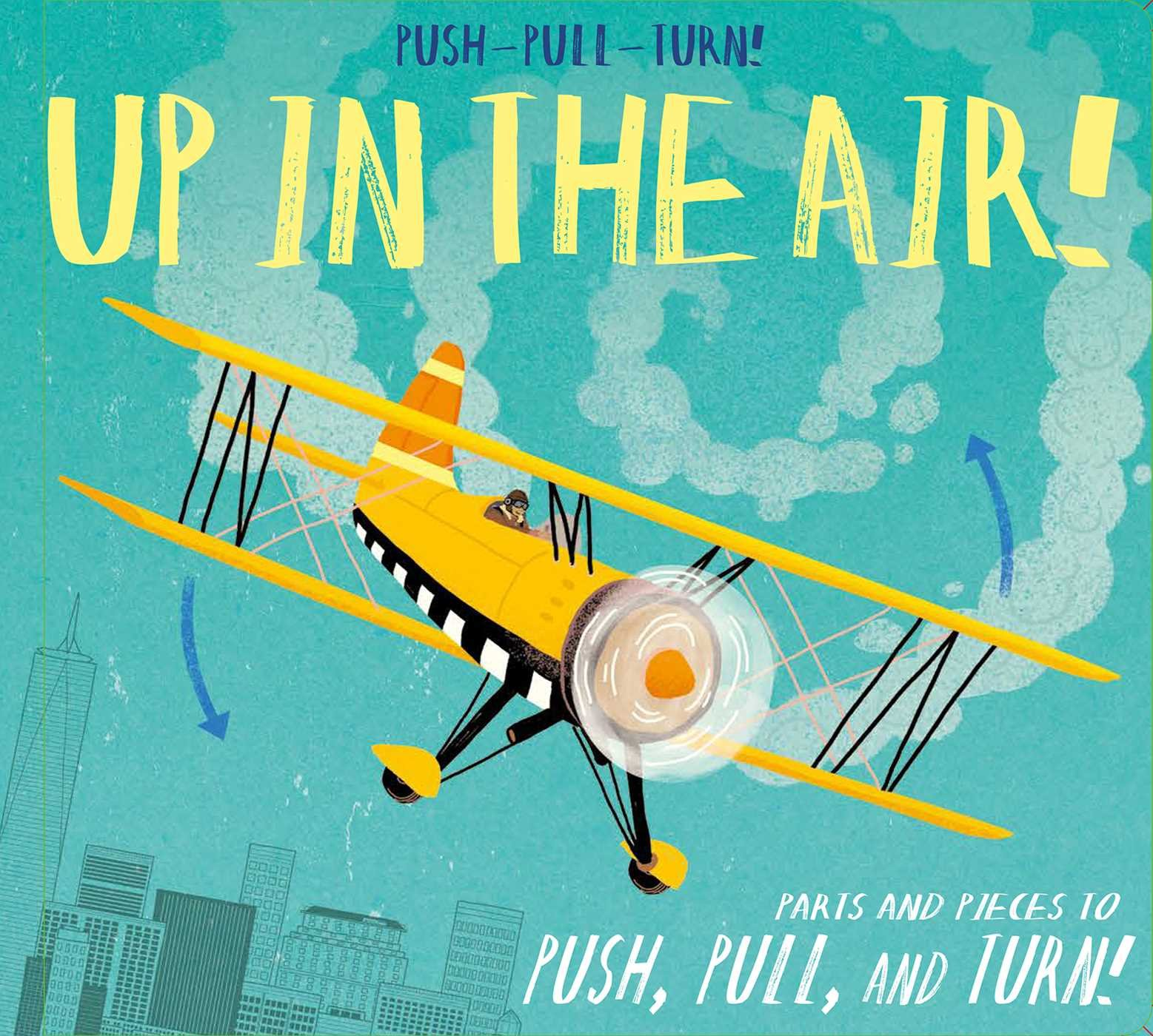 Push-Pull-Turn! Up in the Air!