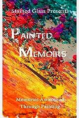 Painted Memoirs: Memories Awakened Through Painting Kindle Edition