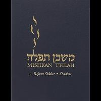 Mishkan T'filah: Shabbat: A Reform Siddur (English Edition)
