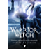 Warrior Witch: Malediction Trilogy Book Three (The Malediction Trilogy)