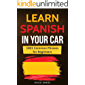 Learn Spanish In Your Car: 1001 Common Phrases For Beginners