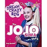 Dream Crazy Big: The JoJo Siwa Story