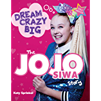 Dream Crazy Big: The JoJo Siwa Story book cover
