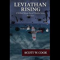 Leviathan Rising: A WWII Submarine Adventure Novel (USS Bull Shark Naval Thriller series Book 2)