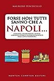 Forse non tutti sanno che a Napoli... (eNewton Saggistica) (Italian Edition)