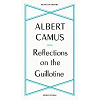 Reflections on the Guillotine (Penguin Great Ideas)