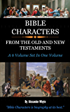 BIBLE CHARACTERS (Complete and Unabridged): Volumes 1-6