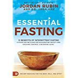 Essential Fasting: 12 Benefits of Intermittent Fasting and Other Fasting Plans for Accelerating Weight Loss, Crushing Craving