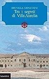 Tra i segreti di Villa Aurelia