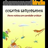 Cuentos estropeados: Para niños con sentido crítico (Spanish Edition)