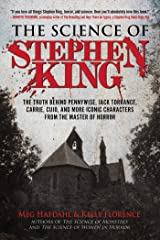 The Science of Stephen King: The Truth Behind Pennywise, Jack Torrance, Carrie, Cujo, and More Iconic Characters from the Master of Horror Kindle Edition